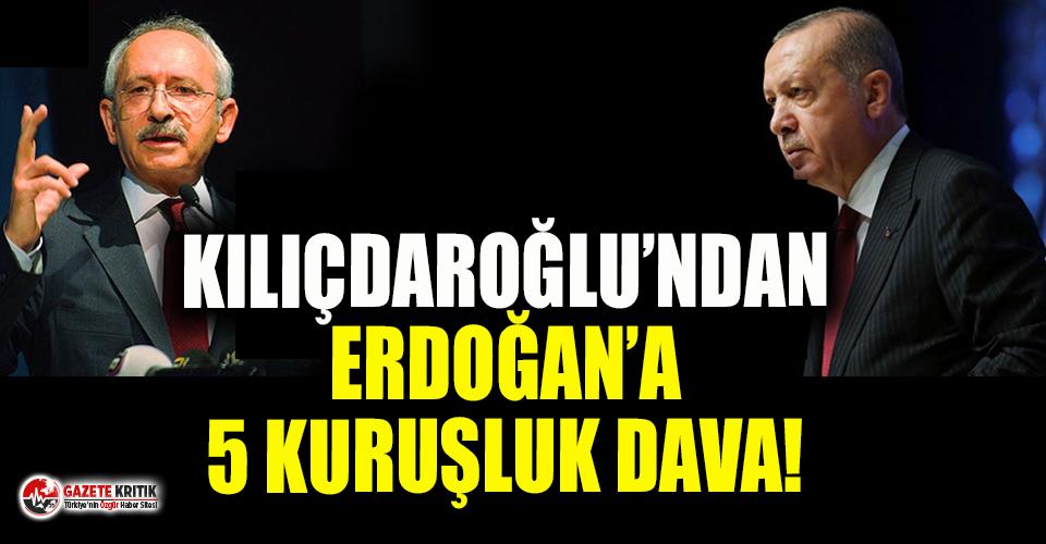 Kılıçdaroğlu'ndan Erdoğan'a 5 kuruşluk tazminat davası!