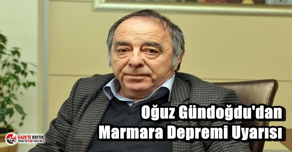 Oğuz Gündoğdu'dan Marmara Depremi Uyarısı