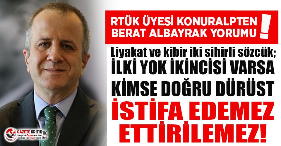 RTÜK Üyesi Okan Konuralp'ten Berat Albayrak yorumu!