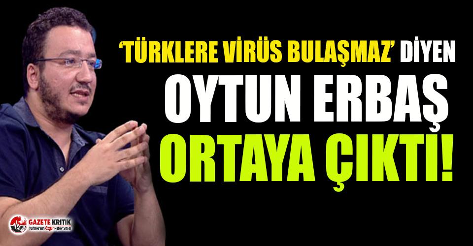 Türklere virüs bulaşmaz diyen Doçent Oytun Erbaş kendini böyle savundu