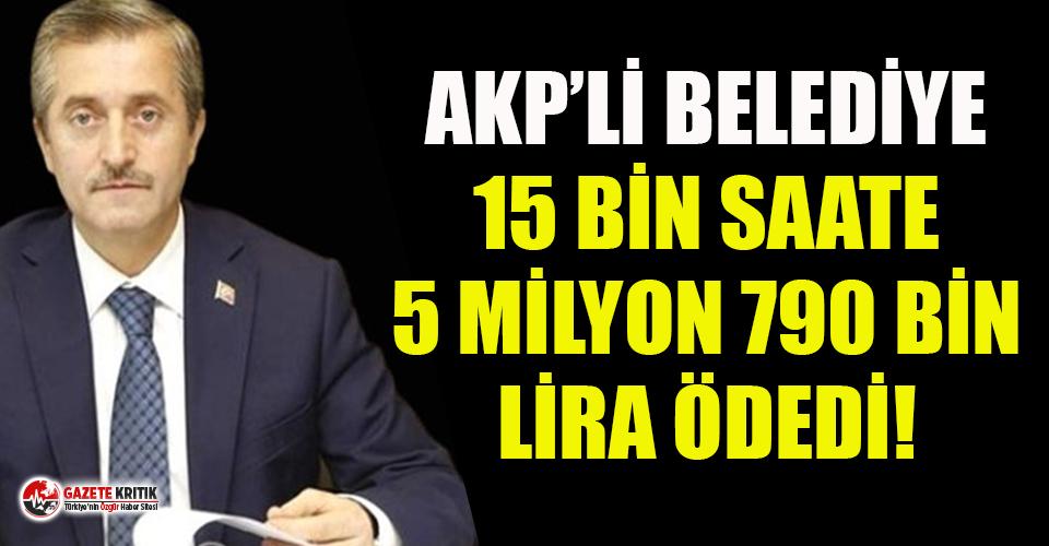 AKP'li belediye koronalı günlerde 5 milyonu saate harcadı!