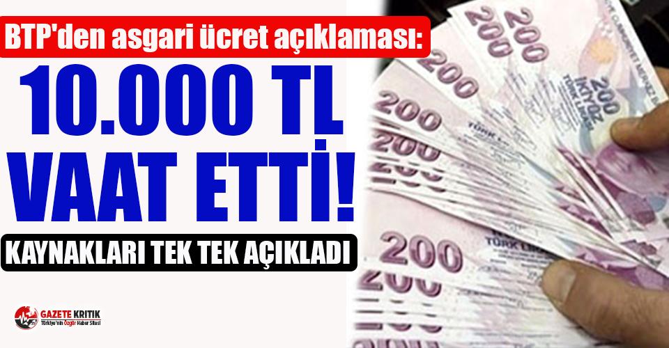 BTP, 10 bin lira asgari ücret vaat etti