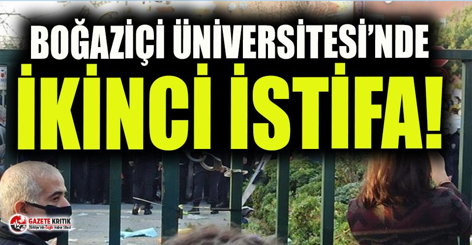 Boğaziçi Üniversitesi'nde bir istifa daha!