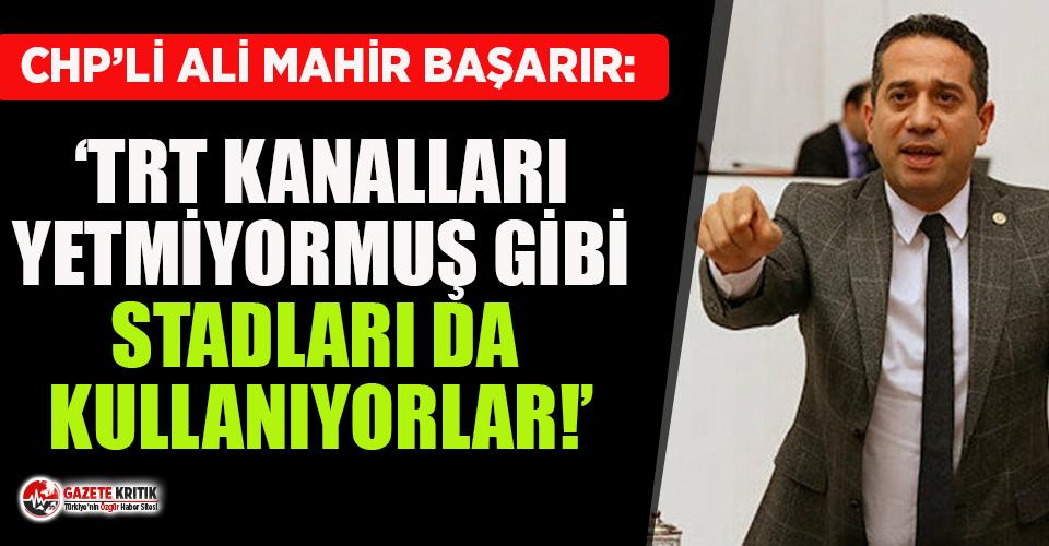 CHP'li Ali Mahir Başarır'dan futbol statlarındaki Erdoğan pankartlarına sert tepki!
