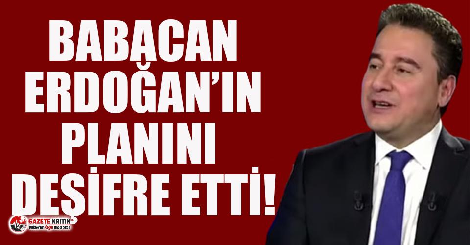 DEVA Partisi Genel Başkanı Babacan Erdoğan'ın planını deşifre etti