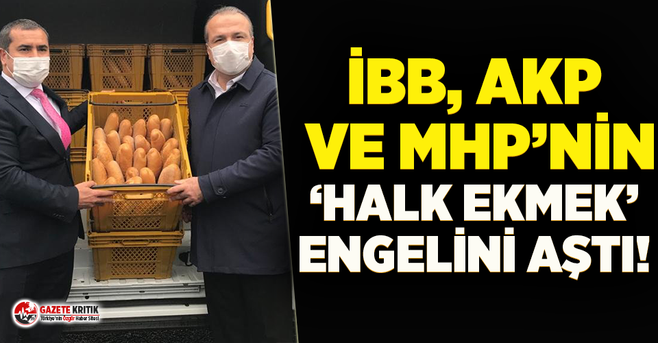 İBB, AKP ve MHP'nin 'halk ekmek' engelini aştı