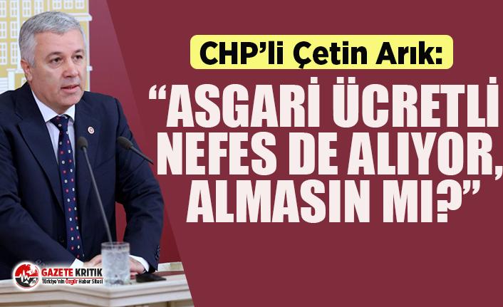 CHP'li Arık'tan AKP'li Tamer'e asgari ücret tepkisi!