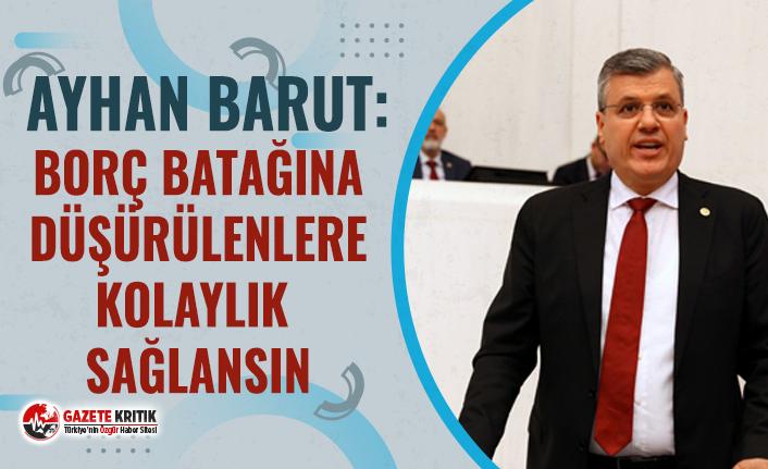 CHP'li Ayhan Barut: İcra ve iflas harçları yüzde 1'e düşürülsün