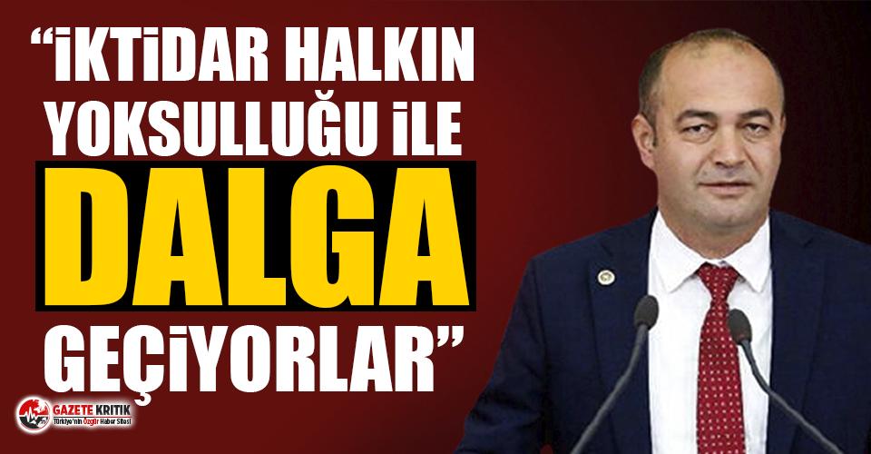 CHP'li Özgür Karabat:Halkın Yoksulluğu İle Dalga Geçiyorlar