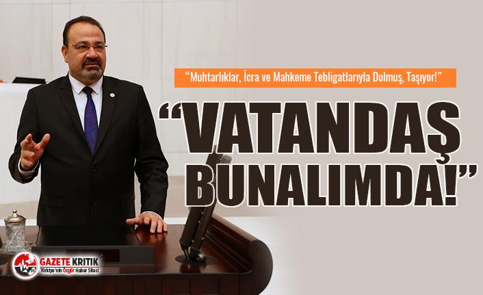 """CHP'li Yılmazkaya, """"Muhtarlıklar, İcra ve Mahkeme Tebligatlarıyla Dolmuş, Taşıyor!"""""""
