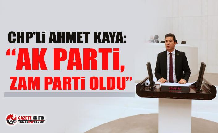 """CHP'li Ahmet Kaya: """"Ak Parti, Zam Parti Oldu"""""""