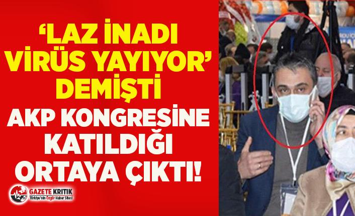 'Laz inadı virüs yayıyor' diyen Enginyurt'un AKP'nin Ordu'daki kongresine katıldığı ortaya çıktı