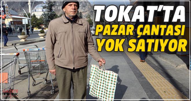 Tokat'ta pazar çantası yok satıyor