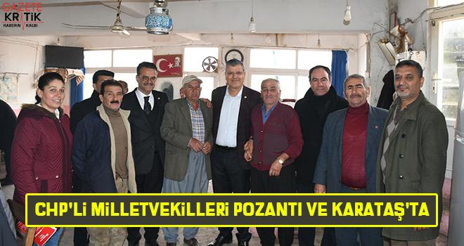 CHP'li milletvekilleri Pozantı ve Karataş'ta