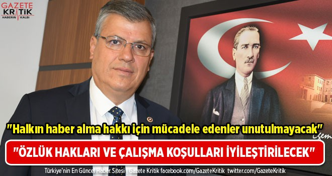 CHP'Lİ AYHAN BARUT: Halkın haber alma hakkı için mücadele edenler unutulmayacak