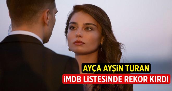 Ayça Ayşin Turan, IMDb listesinde rekor kırdı