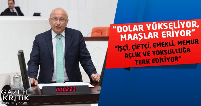 CHP'li Çakırözer artan döviz kuru ve enflasyon rakamlarının işçi, çiftçi, emekli ve memura yansıtılmasını istedi