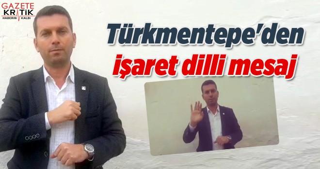 Türkmentepe'den işaret dilli mesaj