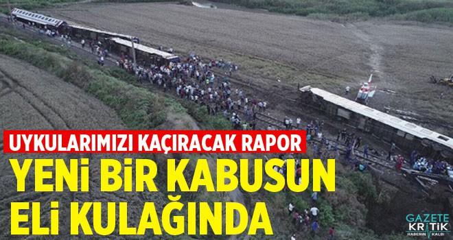 Tren kazası raporu: Yeni bir facia daha yaşanabilir !