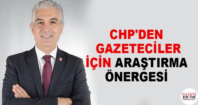 CHP'den gazeteciler için araştırma önergesi