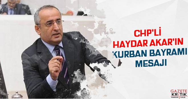CHP'li Haydar Akar'ın Kurban Bayramı Mesajı