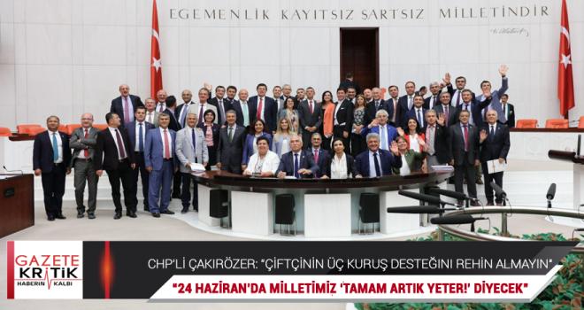 CHP'li Çakırözer Meclis'teki son konuşmasında özgürlük dedi, çiftçinin hakkını savundu, Eskişehirlilere teşekkür etti