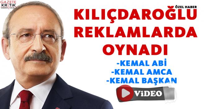KILIÇDAROĞLU REKLAMLARDA OYNADI!..