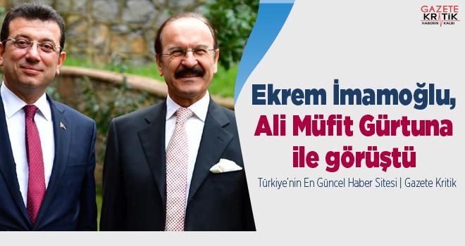 Ekrem İmamoğlu, Ali Müfit Gürtuna ile görüştü