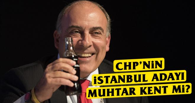 CHP'nin İstanbul adayı Muhtar Kent mi?