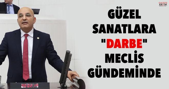 GÜZEL SANATLARA 'DARBE' MECLİS GÜNDEMİNDE