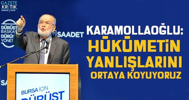 Karamollaoğlu: Hükümetin yanlışlarını ortaya koyuyoruz