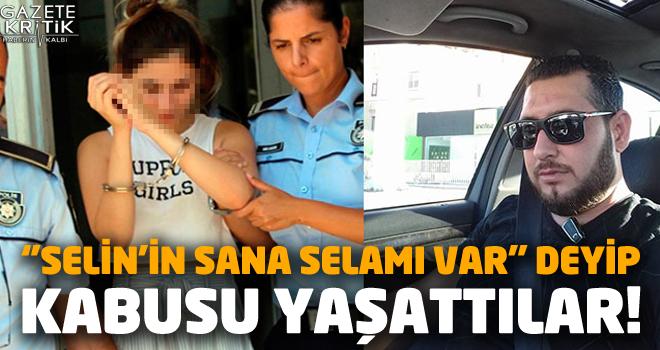 Selin, taksiciyi silah zoruyla kaçırtmaktan tutuklandı