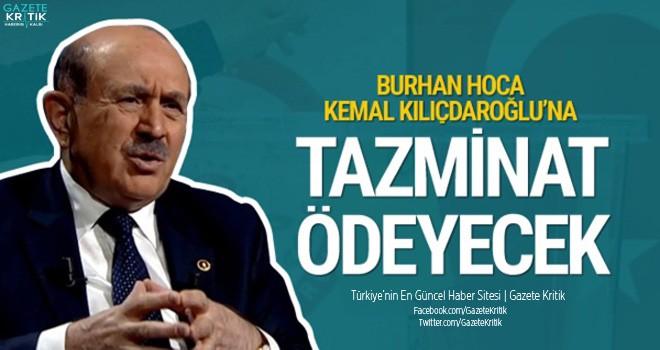 Burhan Kuzu, Kılıçdaroğlu'na tazminat ödeyecek!