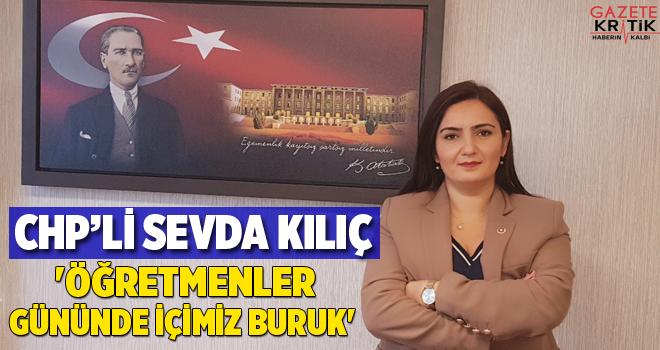 CHP'Lİ SEVDA KILIÇ 'ÖĞRETMENLER GÜNÜNDE İÇİMİZ BURUK'