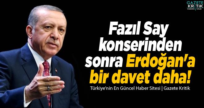 Fazıl Say konserinden sonra Erdoğan'a bir davet daha!