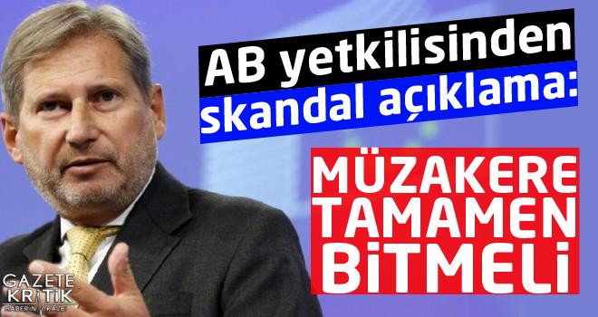 AB Komisyonu yetkilisinden skandal açıklama: Müzakereler tamamen bitmeli