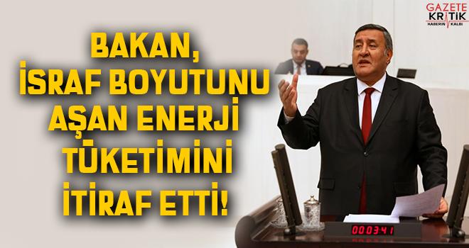 BAKAN, İSRAF BOYUTUNU AŞAN ENERJİ TÜKETİMİNİ İTİRAF ETTİ!