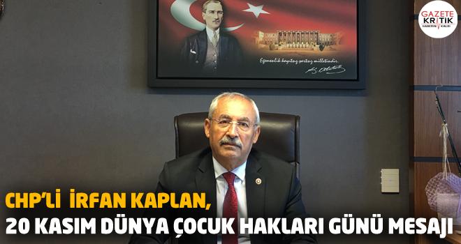 CHP'li  İrfan KAPLAN, 20 Kasım Dünya Çocuk Hakları Günü Mesajı