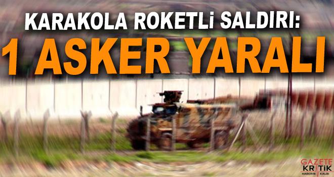 Iğdır'da sınır karakoluna roketli saldırı: 1 asker yaralı