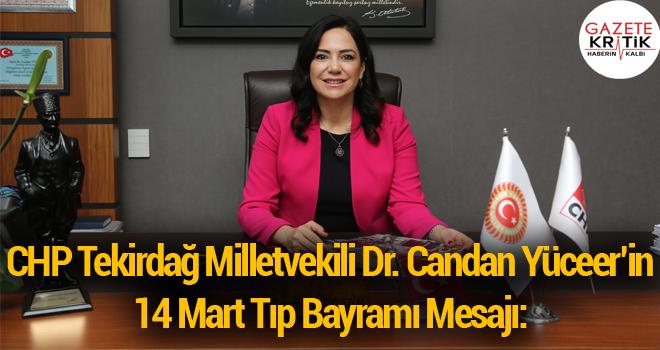 CHP Tekirdağ Milletvekili Dr. Candan Yüceer'in 14 Mart Tıp Bayramı Mesajı: