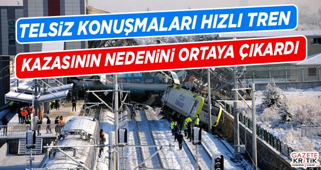 Telsiz konuşmaları hızlı tren kazasının nedenini ortaya çıkardı