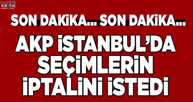 AKP İstanbul seçimlerinin iptali için başvurdu