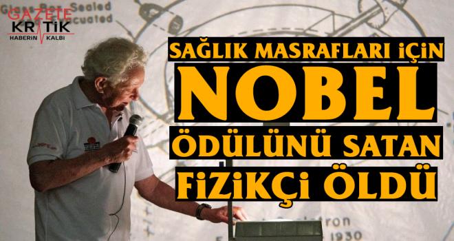 Sağlık masrafları için Nobel ödülünü satan fizikçi öldü