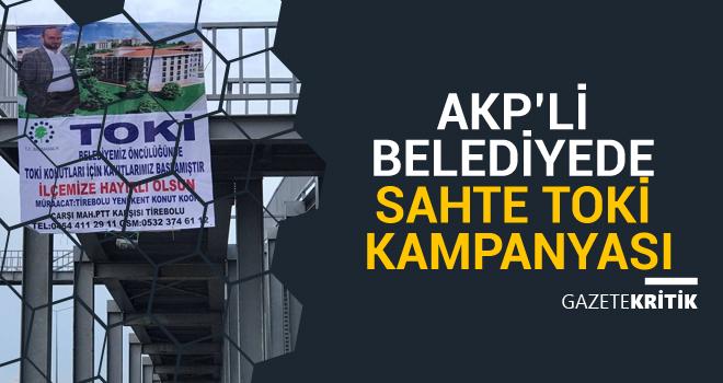 AKP'li belediyede sahte TOKİ kampanyası