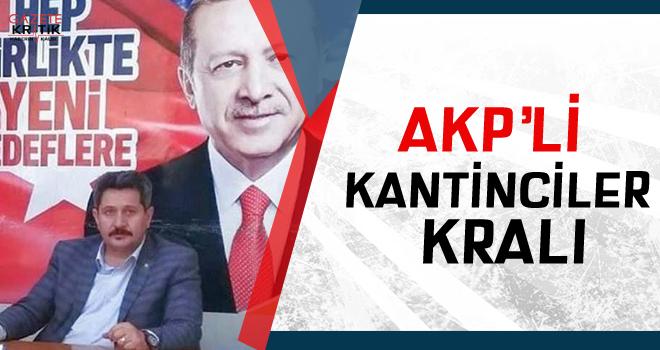 AKP'li kantinciler kralı