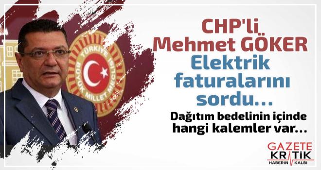 CHP'li Dr. Mehmet GÖKER elektrik faturalarını sordu…