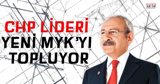 CHP Lideri Yeni  MYK'yı Topluyor