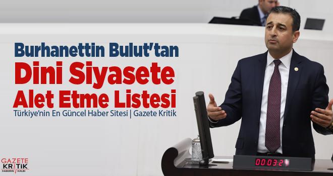 CHP'li Burhanettin Bulut'tan Dini Siyasete Alet Etme Listesi