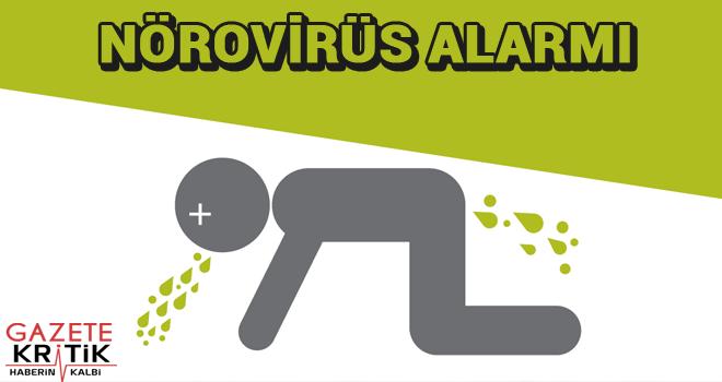 Nörovirüs alarmı: Sayı artıyor, 47 kişi karantinada