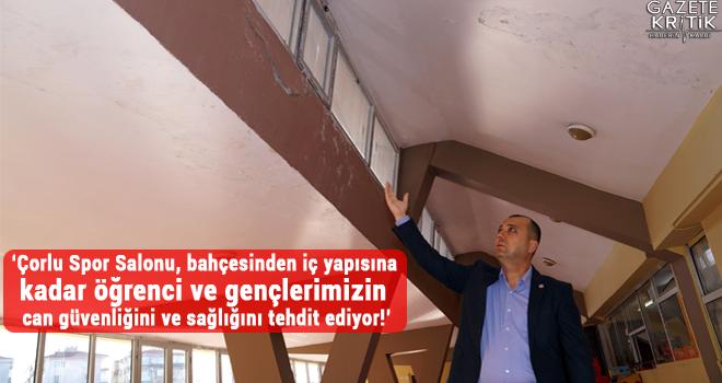 CHP'li Aygun:Çorlu Spor Salonu, can kaybı yaratabilir!